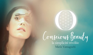 Conscious Beauty By Marie Yamaguchi